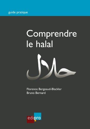 Comprendre le halal: Concepts économiques, religieux et sociaux face au halal (Guide pratique)