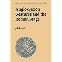 Anglo-Saxon Gestures & Roman Stage (Cambridge Studies in Anglo-Saxon England)
