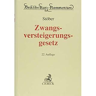 Zwangsversteigerungsgesetz: Kommentar zum ZVG der Bundesrepublik Deutschland mit einem Anhang einschlägiger Texte und Tabellen