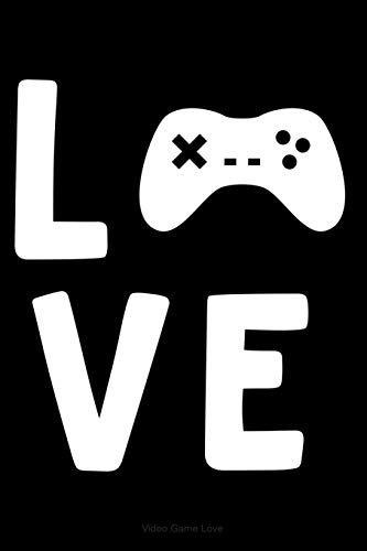Video Game Love: Lined Journal Notebook for Video Game Enthusiasts, Gamers, PC or Console, Pixel Games