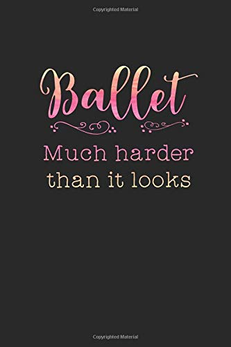 Ballet - Much Harder Than It Looks: 2019 Weekly Planner for Dancers and Ballet Teachers por Dance Thoughts