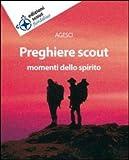Preghiere scout. Momenti dello spirito