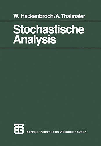 Stochastische Analysis: Eine Einführung in die Theorie der Stetigen Semimartingale (Mathematische Leitfäden) (German Edition)