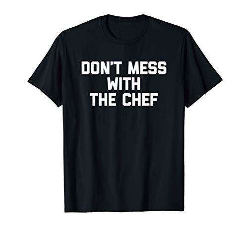 Verwirren Sie nicht mit dem Chef T-Shirt ()