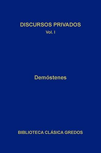 Discursos privados I (Biblioteca Clásica Gredos nº 64) por Demóstenes