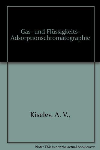 Gas- und Flüssigkeits- Adsorptionschromatographie