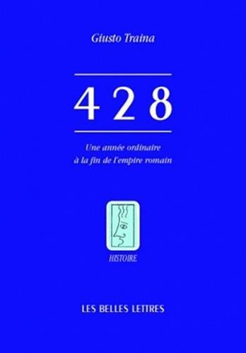428. Une année ordinaire à la fin de l'empire romain par Giusto Traina
