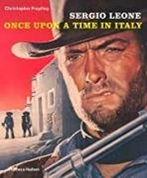 Sergio Leone: Once Upon a Time in Italy by Christopher Frayling (2008-04-21)