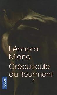 Crépuscule du tourment, volume 2 par Léonora Miano