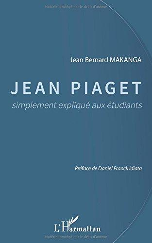 JEAN PIAGET simplement expliqu aux tudiants