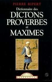 Dictionnaire des maximes, dictons et proverbes français