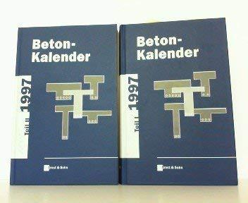 Beton-Kalender. Taschenbuch für Beton-, Stahlbeton und Spannbeton sowie die verwandten Fächer: Beton-Kalender. Taschenbuch für Beton-, Stahlbeton und Spannbeton...: 1997