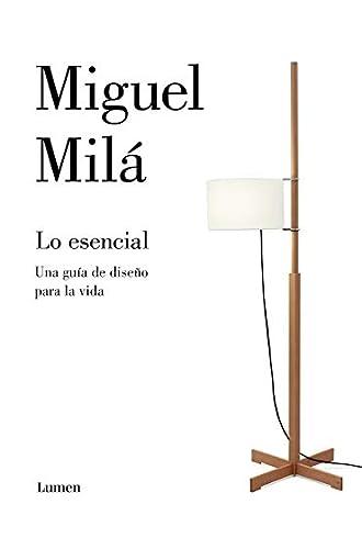 Descargar gratis Lo esencial: El diseño y otras cosas de la vida de Miguel Milá