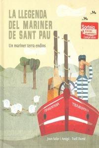 La llegenda del mariner de Sant Pau: Un mariner terra endins (col·lecció Vet aquí...)
