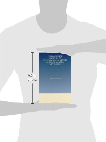 Performance Analysis of Telecommunications and Local Area Networks (The Springer International Series in Engineering and Computer Science)