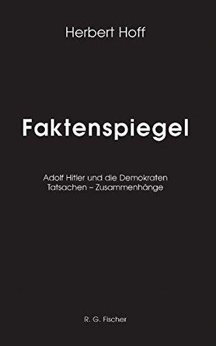 Faktenspiegel III. Hitlers Leistungen für das Volk, Warum das Folk ihn liebte