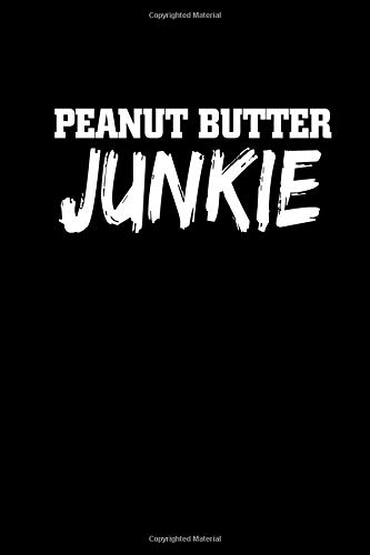 Peanut Butter Junkie: This is a blank, lined journal that makes a perfect foodie gift for men or women. It's 6x9 with 120 pages, a convenient size to write things in. -