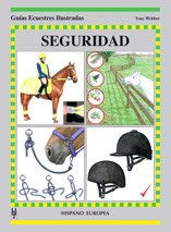 Seguridad / Safety: Guias Ecuestres Ilustradas / Horse Illustrated Guides por Toni Webber