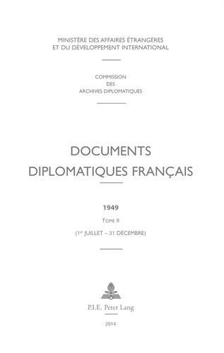 Documents diplomatiques français : 1949 : Tome 2, 1er juillet-31 décembre