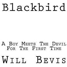 [(Blackbird : A Young Boy Meets the Devil for the First Time)] [By (author) Will Bevis] published on (February, 2013)