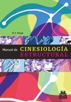 MANUAL DE CINESIOLOGÍA ESTRUCTURAL (Bicolor) (Medicina) por R. T. Floyd