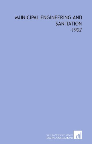 Municipal Engineering and Sanitation: -1902