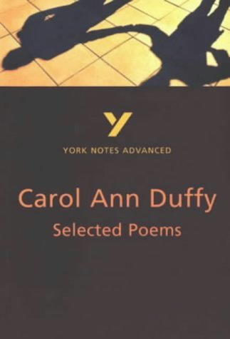 York Notes Advanced: Selected Poems of Carol Ann Duffy by Michael Woods (2001-02-22)