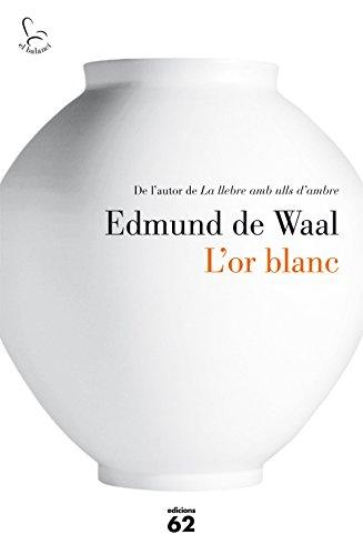 L'or blanc (Catalan Edition) por Edmund de Waal