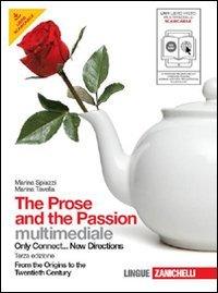 The prose and the passion. From the origins to the twentieth century. Per le Scuole superiori. Con CD-ROM. Con espansione online