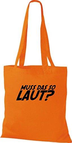 ShirtInStyle Stoffbeutel Muss Das So Laut?, diverse Farbe orange