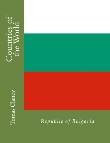 Countries of the World: Republic of Bulgaria