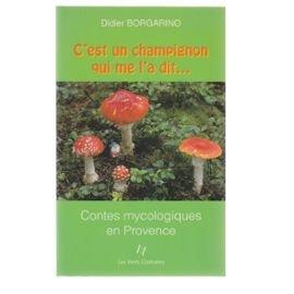 C'est un champignon qui me l'a dit. par Borgarino
