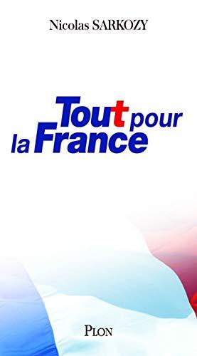Tout pour la France par Nicolas Sarkozy
