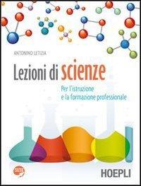 Lezioni di scienze. Per le Scuole superiori. Con espansione online