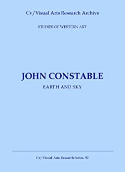 John Constable: Earth and Sky (Cv/Visual Arts Research Book 92) by [Barber, Janet]