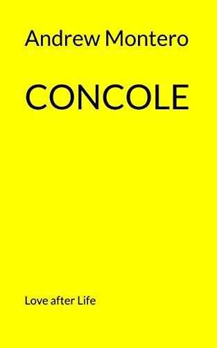 Concole: Love after Life por Andrew Montero