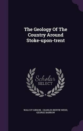 The Geology Of The Country Around Stoke-upon-trent