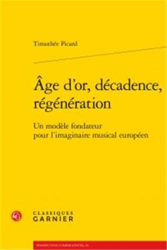 Age d'or, décadence, régénératio...