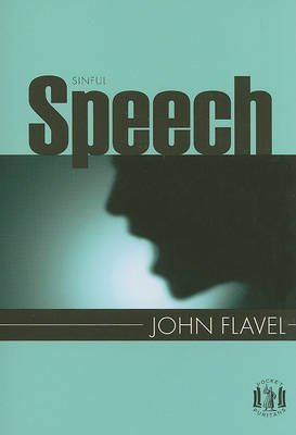 [Sinful Speech] (By: John Flavel) [published: August, 2009]