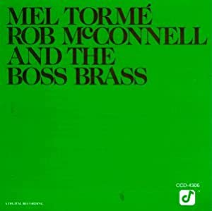 Mel Torme - Mel Torme, Rob McConnell and the Boss Brass