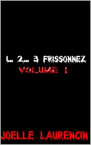 Couverture du livre 1...2...3 Frissonnez: Volume 1