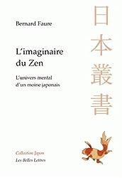 L'Imaginaire Du Zen: L'Univers Mental D'Un Moine Japonais (Collection Japon)