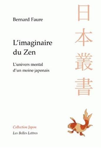 L' Imaginaire du Zen: L'univers mental d'un moine japonais