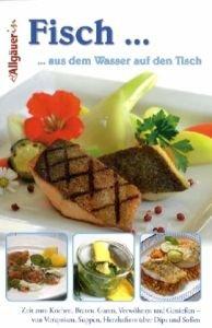 Fisch. aus dem Wasser auf den Tisch: Rezepte von Bäuerinnen