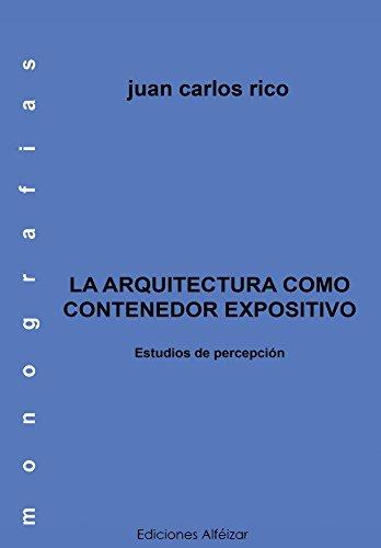 Descargar Libro Libro La Arquitectura como contenedor expositivo (Monografías nº 5) de Juan Carlos Rico