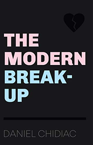 The Modern Break-Up (English Edition)