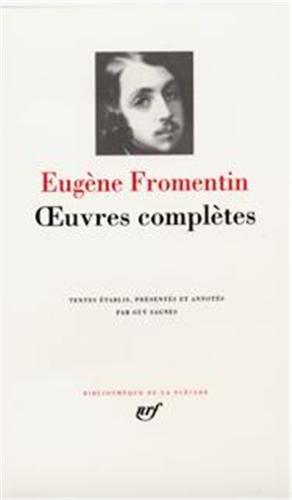 Fromentin : Oeuvres complètes par Eugène Fromentin