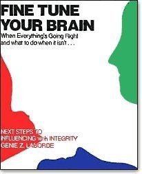 Fine Tune Your Brain: When Everything's Going Right and What to Do When It Isn't by Genie Z. Laborde (1989-01-02)