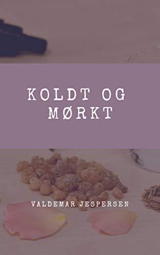 Koldt og mørkt (Danish Edition) por Valdemar Jespersen