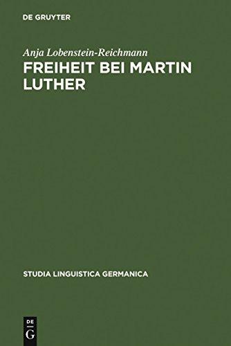 Freiheit bei Martin Luther: Lexikographische Textanalyse als Methode historischer Semantik (Studia Linguistica Germanica)